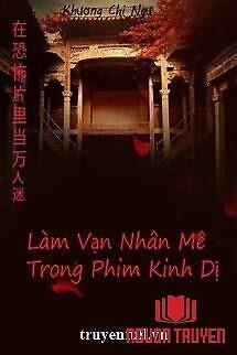Làm Vạn Nhân Mê Trong Phim Kinh Dị - Lam Van Nhan Me Trong Phim Kinh Di