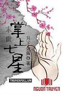 Mạt Thế Chưởng Thượng Thất Tinh - Mat The Chuong Thuong That Tinh