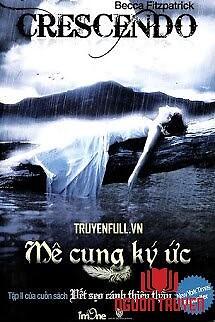 Mê Cung Ký Ức (Vết Sẹo Cánh Thiên Thần Phần 2) - Me Cung Ky Ức (Vet Seo Canh Thien Than Phan 2)