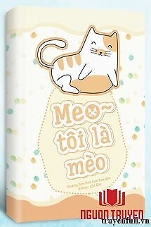 Meo ~ Tôi Là Mèo - Meo ~ Toi La Meo