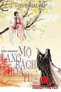 Mộ Lang Bách Hoa Tu - Mo Lang Bach Hoa Tu
