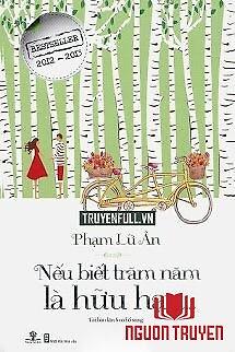 Nếu Biết Trăm Năm Là Hữu Hạn - Neu Biet Tram Nam La Huu Han