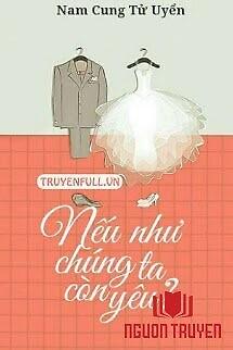Nếu Như Chúng Ta Còn Yêu? - Neu Nhu Chung Ta Con Yeu?
