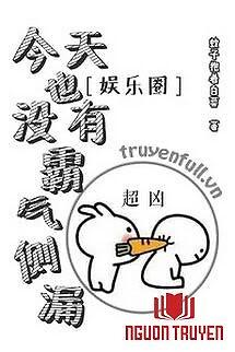 Ngày Hôm Nay Cũng Không Bá Khí Trắc Lậu - Ngay Hom Nay Cung Khong Ba Khi Trac Lau