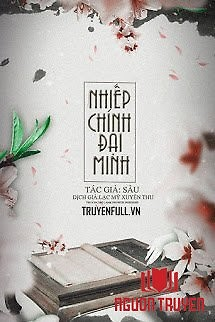 Nhiếp Chính Đại Minh - Nhiep Chinh Đai Minh