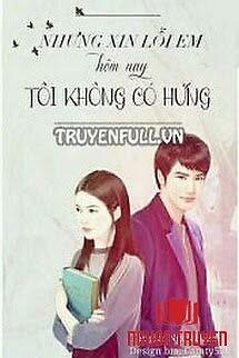 Nhưng Xin Lỗi Em Hôm Nay Tôi Không Có Hứng - Nhung Xin Loi Em Hom Nay Toi Khong Co Hung