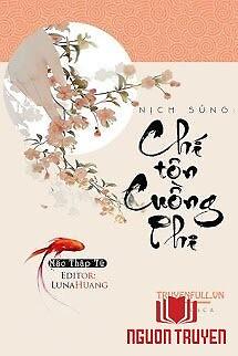 Nịch Sủng: Chí Tôn Cuồng Phi - Nich Sung: Chi Ton Cuong Phi