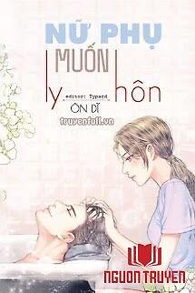 Nữ Phụ Muốn Ly Hôn - Nu Phu Muon Ly Hon