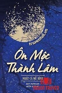 Ôn Mộc Thành Lâm - Ôn Moc Thanh Lam