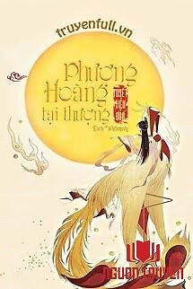 Phượng Hoàng Tại Thượng - Phuong Hoang Tai Thuong