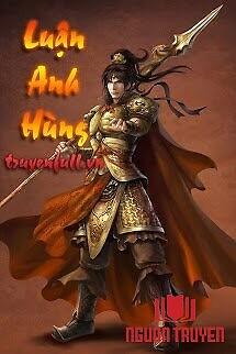 Quần Long Chi Thủ [Luận Anh Hùng] - Quan Long Chi Thu [Luan Anh Hung]