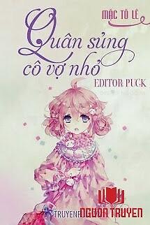 Quân Sủng Cô Vợ Nhỏ - Quan Sung Co Vo Nho