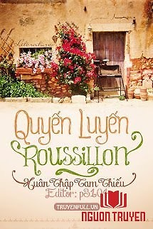 Quyến Luyến Roussillon - Quyen Luyen Roussillon