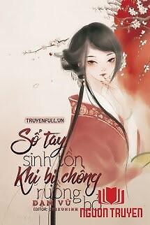 Sổ Tay Sinh Tồn Khi Bị Chồng Ruồng Bỏ - So Tay Sinh Ton Khi Bi Chong Ruong Bo