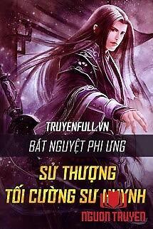Sử Thượng Tối Cường Sư Huynh - Su Thuong Toi Cuong Su Huynh