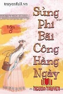 Sủng Phi Bãi Công Hằng Ngày - Sung Phi Bai Cong Hang Ngay