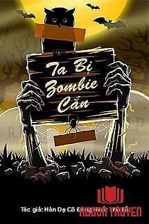 Ta Bị Zombie Cắn - Ta Bi Zombie Can