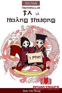 Ta Và Hoàng Thượng… Cùng Phe - Ta Va Hoang Thuong… Cung Phe