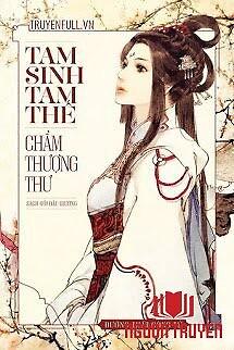 Tam Sinh Tam Thế - Chẩm Thượng Thư (Quyển Thượng) - Tam Sinh Tam The - Cham Thuong Thu (Quyen Thuong)