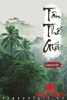 Tân Thế Giới - Tan The Gioi