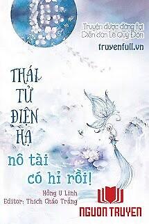 Thái Tử Điện Hạ, Nô Tài Có Hỉ Rồi - Thai Tu Đien Ha, No Tai Co Hi Roi