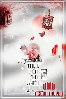 Tham Tiền Tiên Khiếu - Tham Tien Tien Khieu