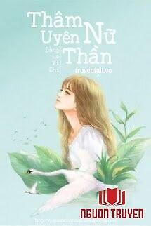 Thâm Uyên Nữ Thần (Vực Sâu Nữ Thần) - Tham Uyen Nu Than (Vuc Sau Nu Than)