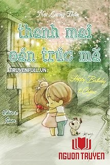 Thanh Mai Oán Trúc Mã - Thanh Mai Oan Truc Ma