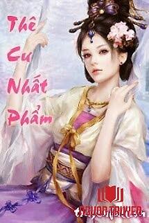 Thê Cư Nhất Phẩm - The Cu Nhat Pham