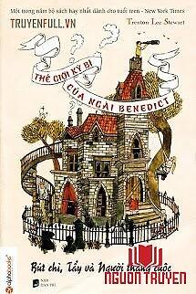 Thế Giới Kì Bí Của Ngài Benedict - Tập 1: Bút Chì, Tẩy Và Người Thắng Cuộc - The Gioi Ki Bi Cua Ngai Benedict - Tap 1: But Chi, Tay Va Nguoi Thang Cuoc