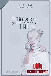 Thế Giới Yêu Thương Trị - The Gioi Yeu Thuong Tri