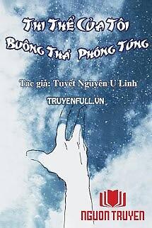 Thi Thể Của Tôi Buông Thả Phóng Túng - Thi The Cua Toi Buong Tha Phong Tung