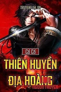 Thiên Huyền Địa Hoàng - Thien Huyen Đia Hoang