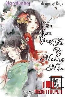 Thiên Kim Sủng: Tà Y Hoàng Hậu - Thien Kim Sung: Ta Y Hoang Hau