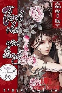 Thịnh Thế Yêu Sủng - Thinh The Yeu Sung