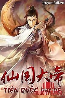 Tiên Quốc Đại Đế - Tien Quoc Đai Đe