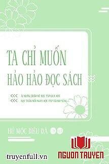 Tôi Chỉ Muốn Học Hành Thật Tốt - Toi Chi Muon Hoc Hanh That Tot