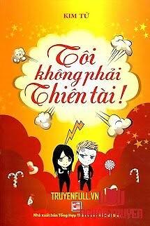 Tôi Không Phải Thiên Tài - Toi Khong Phai Thien Tai