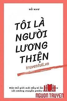 Tôi Là Người Lương Thiện - Toi La Nguoi Luong Thien