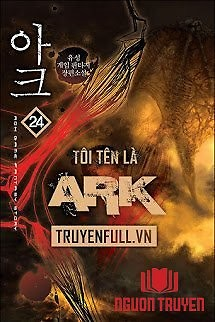 Tôi Tên Là Ark - Toi Ten La Ark