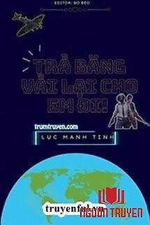 Trả Băng Vải Lại Cho Em Đi! - Tra Bang Vai Lai Cho Em Đi!