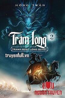 Trảm Long (Tập 2) - Tranh Đoạt Long Quyết - Tram Long (Tap 2) - Tranh Đoat Long Quyet