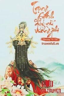 Trọng Sinh Chi Quý Nữ Vương Phi - Trong Sinh Chi Quy Nu Vuong Phi