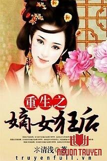Trọng Sinh Đích Nữ Cuồng Hậu - Trong Sinh Đich Nu Cuong Hau