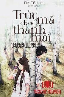 Trúc Mã Chọc Thanh Mai - Truc Ma Choc Thanh Mai