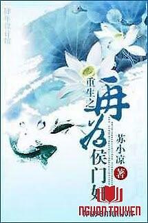 Trùng Sinh Chi Lại Vì Hầu Môn Phụ - Trung Sinh Chi Lai Vi Hau Mon Phu