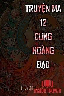Truyện Ma 12 Cung Hoàng Đạo - Truyen Ma 12 Cung Hoang Đao