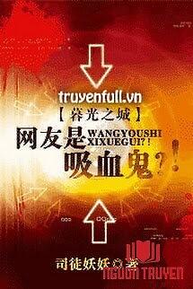 [Twilight Đồng Nhân] Bạn Trên Mạng Là Ma Cà Rồng - [Twilight Đong Nhan] Ban Tren Mang La Ma Ca Rong