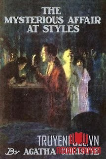 Vụ Án Bí Ẩn Ở Styles (Thảm Kịch Ở Styles) - Vu Án Bi Ẩn Ở Styles (Tham Kich Ở Styles)