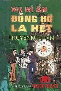 Vụ Bí Ẩn: Chiếc Đồng Hồ La Hét - Vu Bi Ẩn: Chiec Đong Ho La Het